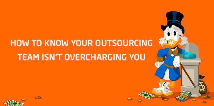 How to know your outsourcing team isn't overcharging you?