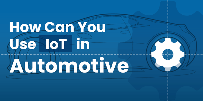 How can you use IoT in automotive?