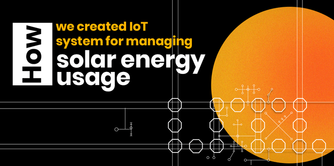 How we created IoT system for managing solar energy usage